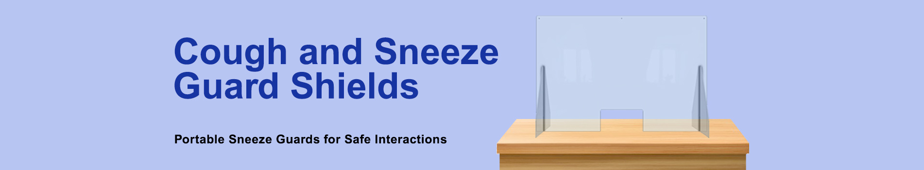 Cough and Sneeze Guard Shields